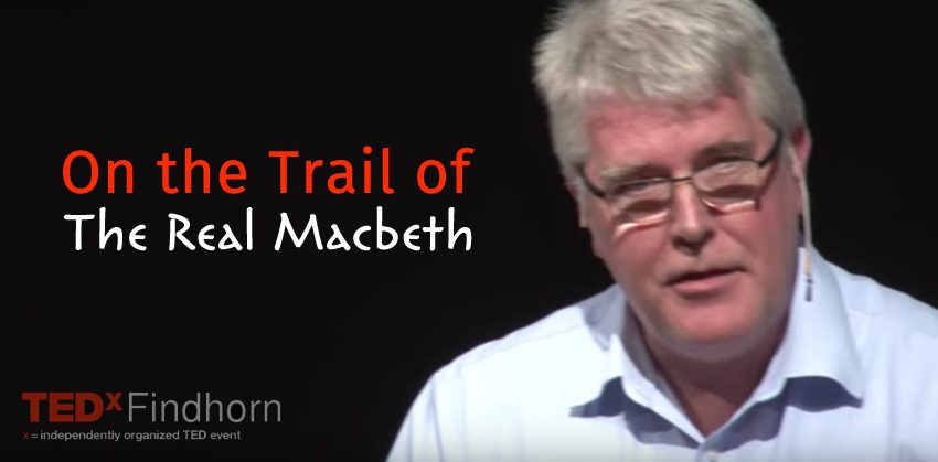 On the Trail of The Real Macbeth | Cameron Taylor | TEDxFindhornSalon